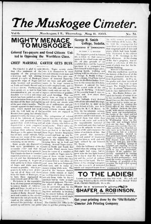 The Muskogee Cimeter. (Muskogee, Indian Terr.), Vol. 6, No. 31, Ed. 1, Thursday, May 11, 1905
