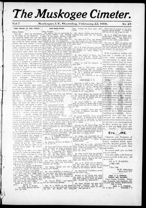 The Muskogee Cimeter. (Muskogee, Indian Terr.), Vol. 7, No. 23, Ed. 1, Thursday, February 22, 1906