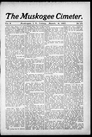 Primary view of object titled 'The Muskogee Cimeter. (Muskogee, Indian Terr.), Vol. 8, No. 23, Ed. 1, Friday, March 8, 1907'.