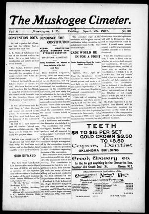 The Muskogee Cimeter. (Muskogee, Indian Terr.), Vol. 8, No. 30, Ed. 1, Friday, April 26, 1907