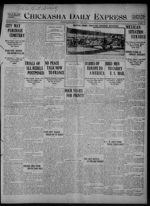 Primary view of object titled 'Chickasha Daily Express (Chickasha, Okla.), Vol. SEVENTEEN, No. 114, Ed. 1 Friday, May 12, 1916'.
