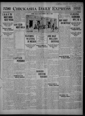 Primary view of object titled 'Chickasha Daily Express (Chickasha, Okla.), Vol. SEVENTEEN, No. 115, Ed. 1 Saturday, May 13, 1916'.