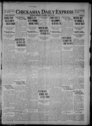 Primary view of object titled 'Chickasha Daily Express (Chickasha, Okla.), Vol. 22, No. 88, Ed. 1 Wednesday, April 13, 1921'.