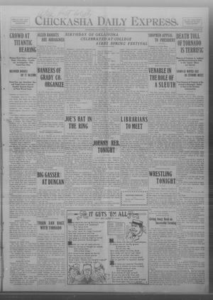 Primary view of object titled 'Chickasha Daily Express. (Chickasha, Okla.), Vol. THIRTEEN, No. 98, Ed. 1 Tuesday, April 23, 1912'.