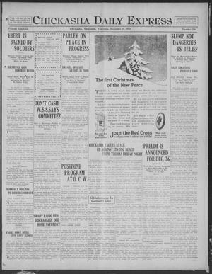 Primary view of object titled 'Chickasha Daily Express (Chickasha, Okla.), Vol. 19, No. 298, Ed. 1 Thursday, December 19, 1918'.