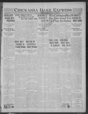 Primary view of object titled 'Chickasha Daily Express (Chickasha, Okla.), Vol. 19, No. 184, Ed. 1 Tuesday, August 6, 1918'.