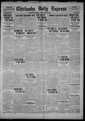 Primary view of object titled 'Chickasha Daily Express (Chickasha, Okla.), Vol. 23, No. 32, Ed. 1 Tuesday, May 23, 1922'.
