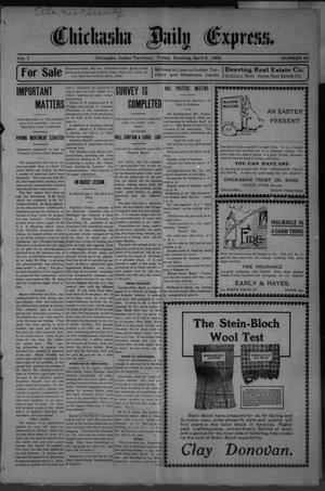 Primary view of object titled 'Chickasha Daily Express. (Chickasha, Indian Terr.), Vol. 7, No. 82, Ed. 1 Friday, April 6, 1906'.