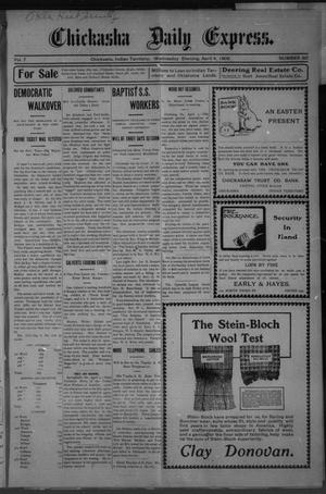Primary view of object titled 'Chickasha Daily Express. (Chickasha, Indian Terr.), Vol. 7, No. 80, Ed. 1 Wednesday, April 4, 1906'.
