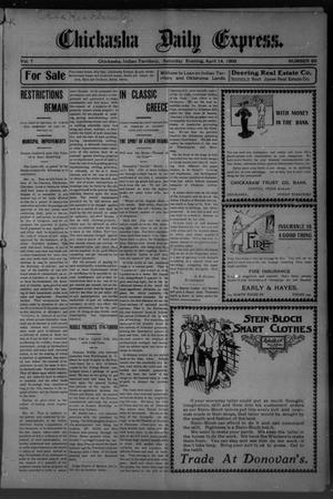 Primary view of object titled 'Chickasha Daily Express. (Chickasha, Indian Terr.), Vol. 7, No. 89, Ed. 1 Saturday, April 14, 1906'.
