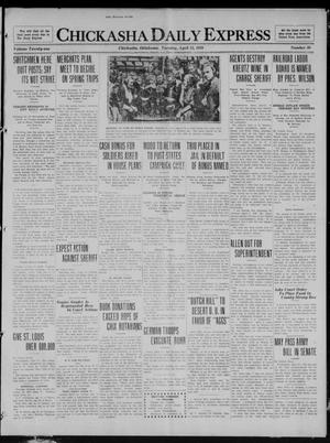 Primary view of object titled 'Chickasha Daily Express (Chickasha, Okla.), Vol. 21, No. 89, Ed. 1 Tuesday, April 13, 1920'.