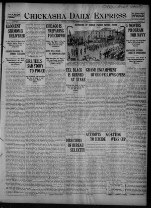 Primary view of object titled 'Chickasha Daily Express (Chickasha, Okla.), Vol. SEVENTEEN, No. 116, Ed. 1 Monday, May 15, 1916'.