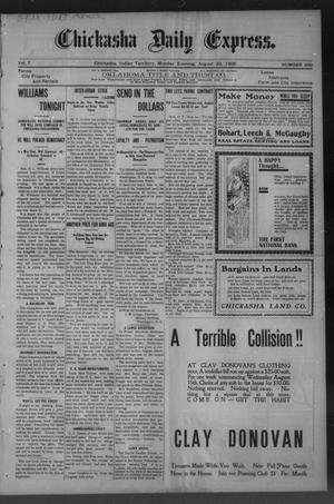 Primary view of object titled 'Chickasha Daily Express. (Chickasha, Indian Terr.), Vol. 7, No. 206, Ed. 1 Monday, August 20, 1906'.