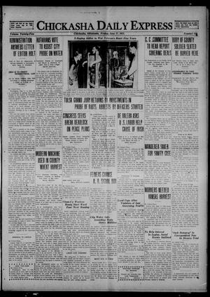 Primary view of object titled 'Chickasha Daily Express (Chickasha, Okla.), Vol. 22, No. 144, Ed. 1 Friday, June 17, 1921'.