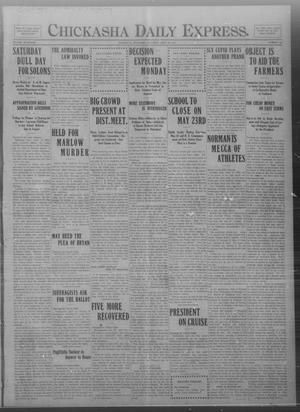 Primary view of object titled 'Chickasha Daily Express. (Chickasha, Okla.), Vol. FOURTEEN, No. 100, Ed. 1 Saturday, April 26, 1913'.