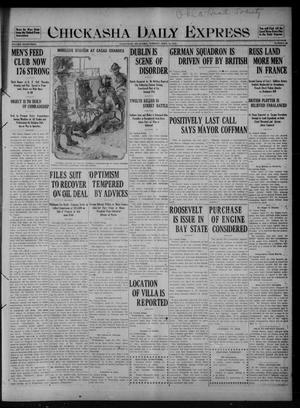 Primary view of object titled 'Chickasha Daily Express (Chickasha, Okla.), Vol. SEVENTEEN, No. 99, Ed. 1 Tuesday, April 25, 1916'.