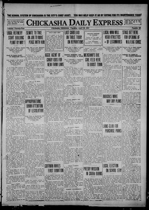 Primary view of object titled 'Chickasha Daily Express (Chickasha, Okla.), Vol. 22, No. 99, Ed. 1 Tuesday, April 26, 1921'.
