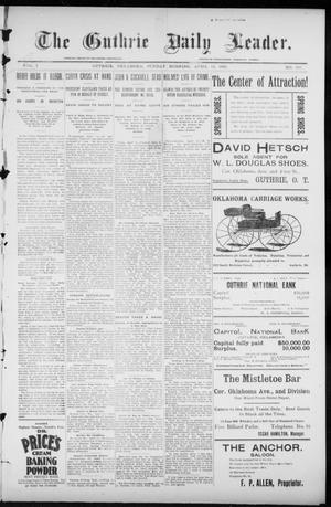 Primary view of object titled 'The Guthrie Daily Leader. (Guthrie, Okla.), Vol. 7, No. 105, Ed. 1, Sunday, April 12, 1896'.
