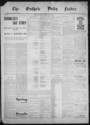 Primary view of object titled 'The Guthrie Daily Leader. (Guthrie, Okla.), Vol. 9, No. 102, Ed. 1, Friday, April 2, 1897'.