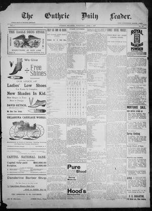 Primary view of object titled 'The Guthrie Daily Leader. (Guthrie, Okla.), Vol. 9, No. 106, Ed. 1, Wednesday, April 7, 1897'.