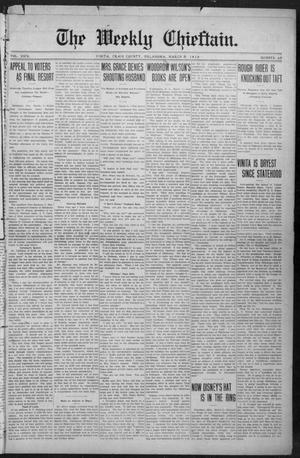 Primary view of object titled 'The Weekly Chieftain. (Vinita, Okla.), Vol. 29, No. 28, Ed. 1 Friday, March 8, 1912'.