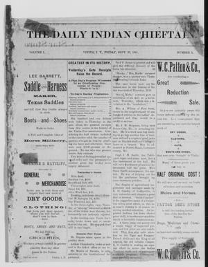 Primary view of object titled 'The Daily Indian Chieftain. (Vinita, Indian Terr.), Vol. 1, No. 3, Ed. 1 Friday, September 25, 1891'.