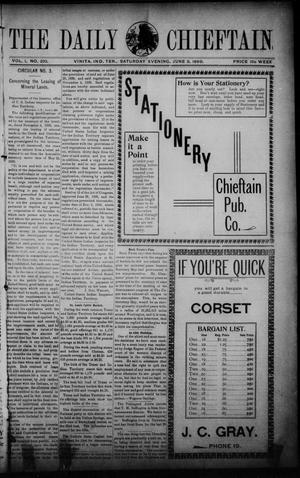 Primary view of object titled 'The Daily Chieftain. (Vinita, Indian Terr.), Vol. 1, No. 210, Ed. 1 Saturday, June 3, 1899'.