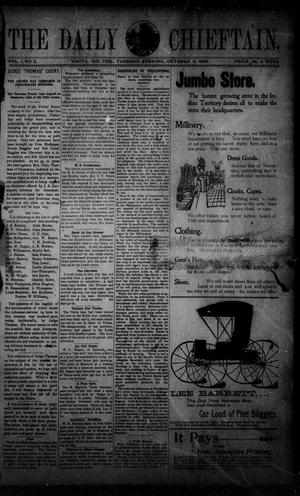 Primary view of object titled 'The Daily Chieftain. (Vinita, Indian Terr.), Vol. 1, No. 2, Ed. 1 Tuesday, October 4, 1898'.