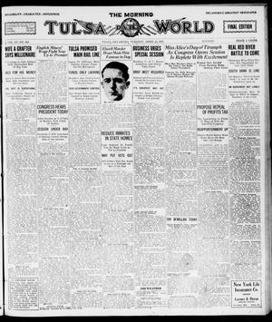 Primary view of object titled 'The Morning Tulsa Daily World (Tulsa, Okla.), Vol. 15, No. 194, Ed. 1, Tuesday, April 12, 1921'.
