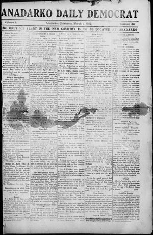 Primary view of object titled 'Anadarko Daily Democrat (Anadarko, Okla.), Vol. 1, No. 146, Ed. 1, Saturday, March 1, 1902'.