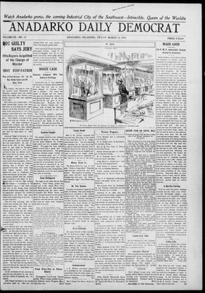 Primary view of object titled 'Anadarko Daily Democrat (Anadarko, Okla.), Vol. 9, No. 28, Ed. 1, Friday, March 11, 1910'.
