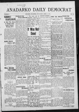 Primary view of object titled 'Anadarko Daily Democrat (Anadarko, Okla.), Vol. 9, No. 68, Ed. 1, Wednesday, April 27, 1910'.