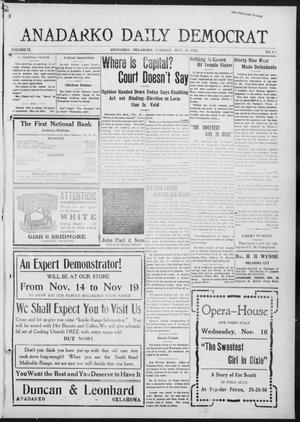 Primary view of object titled 'Anadarko Daily Democrat (Anadarko, Okla.), Vol. 9, No. 24, Ed. 1, Tuesday, November 15, 1910'.