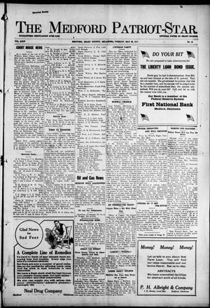 Primary view of The Medford Patriot-Star. (Medford, Okla.), Vol. 24, No. 45, Ed. 1 Tuesday, May 22, 1917