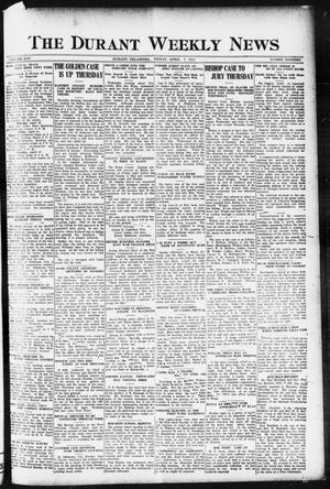 Primary view of object titled 'The Durant Weekly News (Durant, Okla.), Vol. 25, No. 14, Ed. 1, Friday, April 7, 1922'.