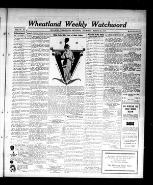 Primary view of object titled 'Wheatland Weekly Watchword (Oklahoma [Wheatland], Okla.), Vol. 6, No. 44, Ed. 1 Thursday, March 12, 1914'.