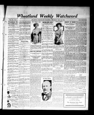 Primary view of object titled 'Wheatland Weekly Watchword (Oklahoma [Wheatland], Okla.), Vol. 7, No. 1, Ed. 1 Thursday, May 14, 1914'.