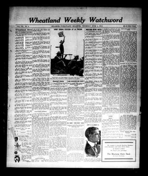 Primary view of object titled 'Wheatland Weekly Watchword (Oklahoma [Wheatland], Okla.), Vol. 7, No. 4, Ed. 1 Thursday, June 4, 1914'.
