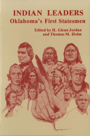 Primary view of object titled 'Indian Leaders: Oklahoma's First Statesmen'.