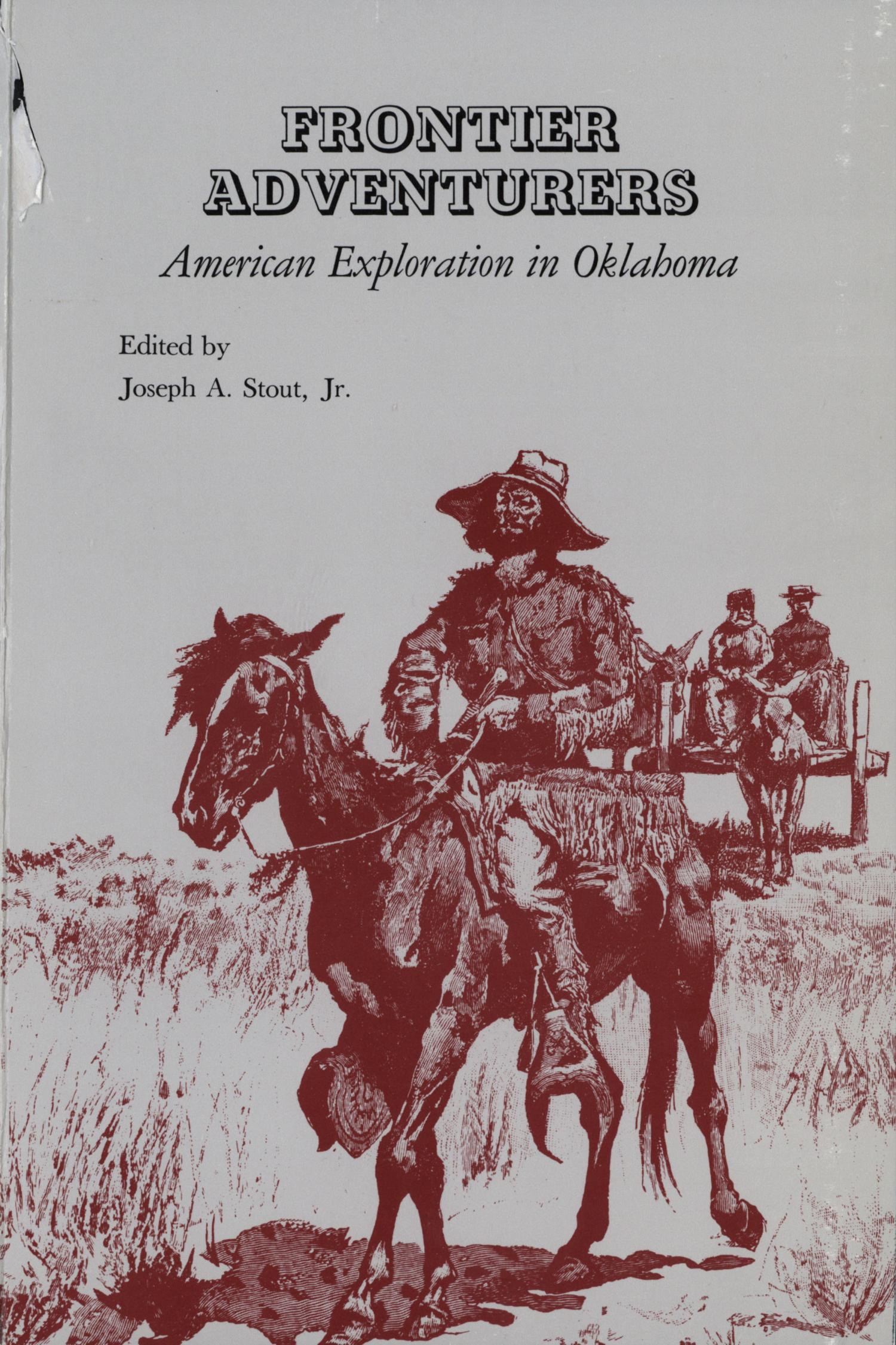 Frontier Adventurers: American Exploration in Oklahoma                                                                                                      Front Cover
