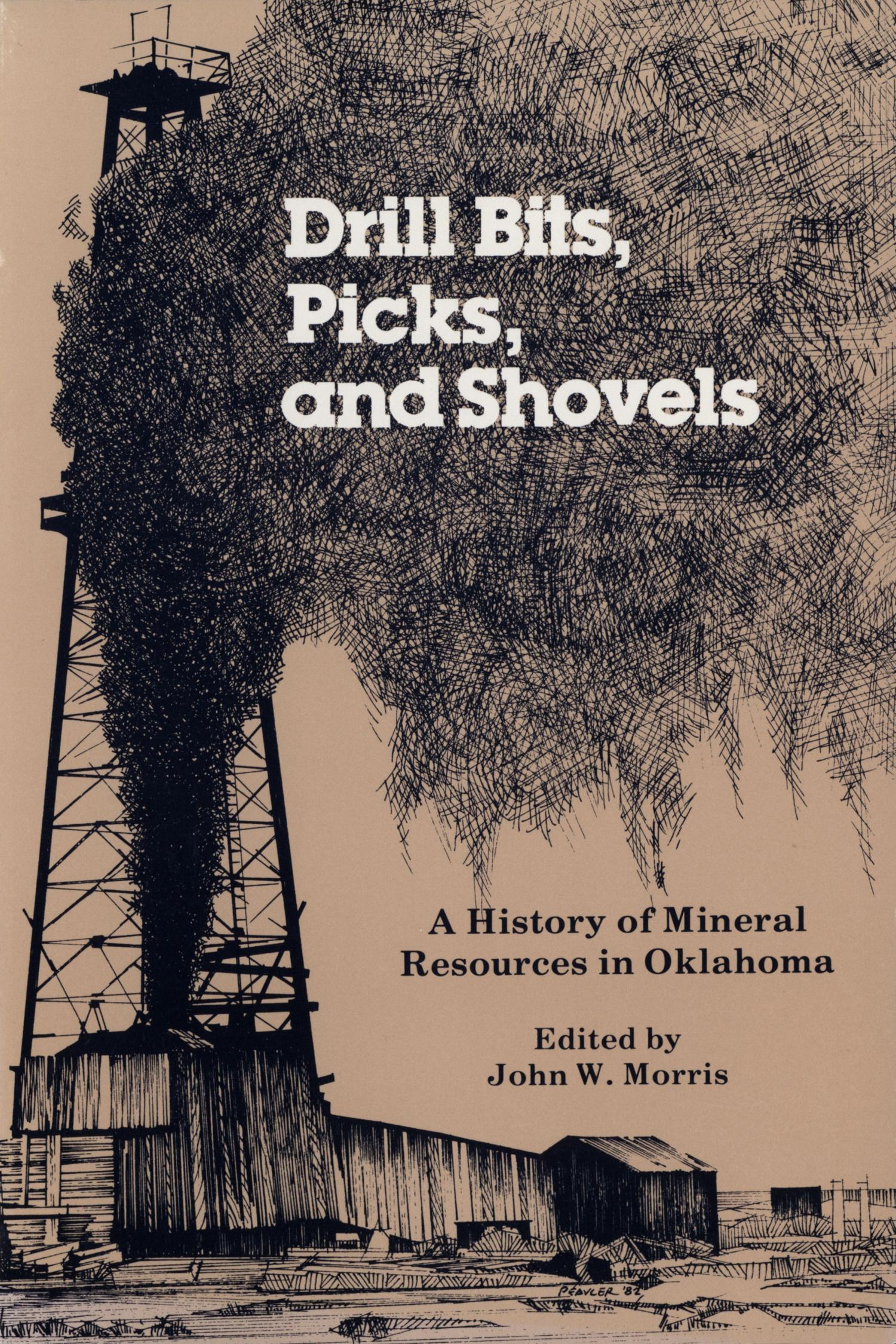 Drill Bits, Picks, and Shovels: A History of Mineral Resources in Oklahoma                                                                                                      Front Cover