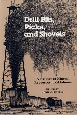 Primary view of object titled 'Drill Bits, Picks, and Shovels: A History of Mineral Resources in Oklahoma'.