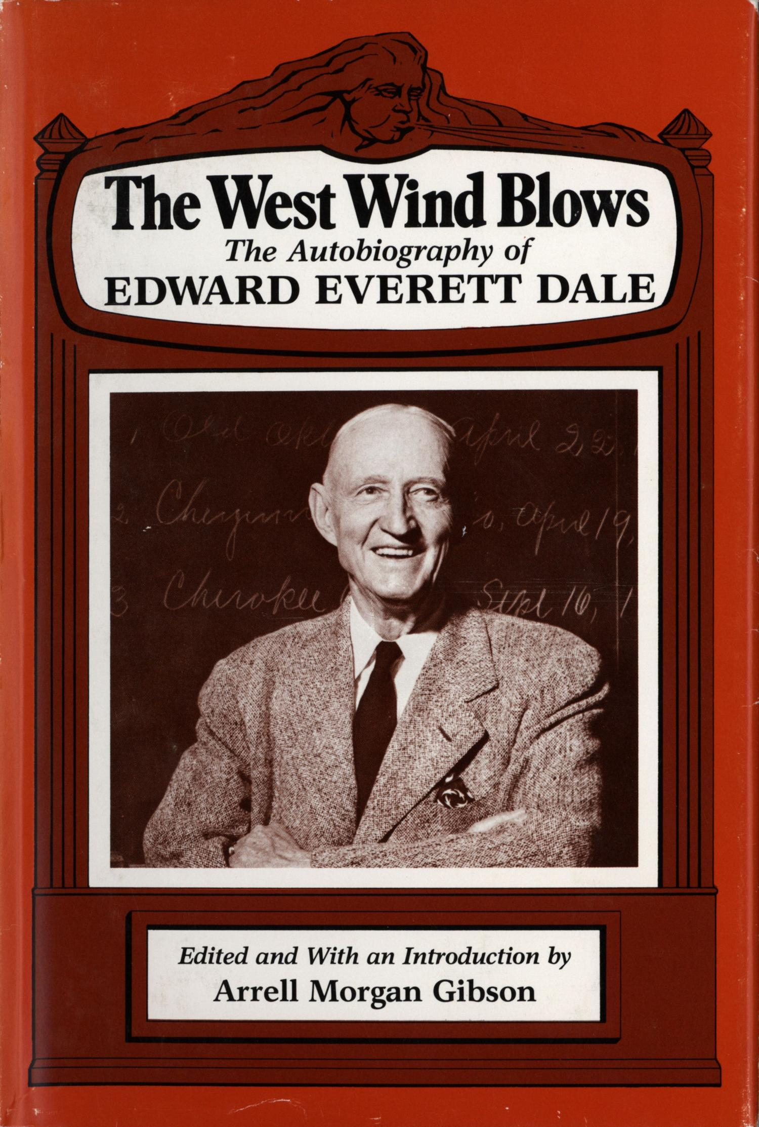 The West Wind Blows: The Autobiography of Edward Everett Dale                                                                                                      Front Cover