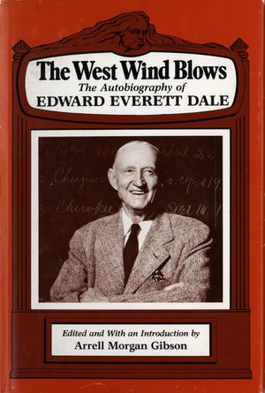Primary view of object titled 'The West Wind Blows: The Autobiography of Edward Everett Dale'.