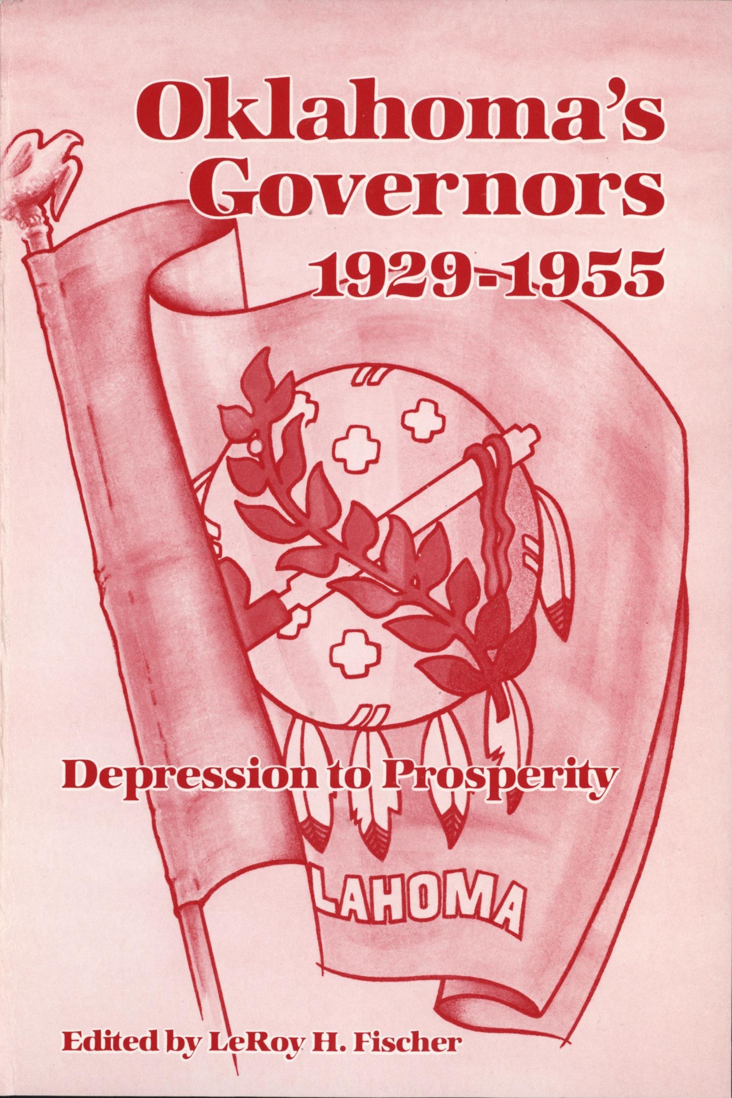 Oklahoma's Governors, 1929-1955: Depression to Prosperity                                                                                                      Front Cover
