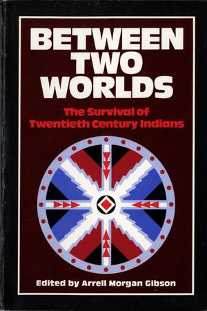 Primary view of object titled 'Between Two Worlds: The Survival of Twentieth Century Indians'.
