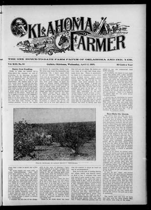 Primary view of object titled 'Oklahoma Farmer (Guthrie, Okla.), Vol. 13, No. 50, Ed. 1 Wednesday, April 12, 1905'.