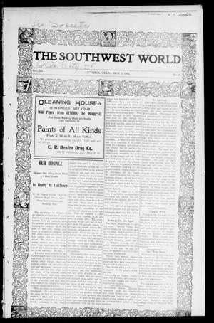 Primary view of object titled 'The Southwest World (Guthrie, Okla.), Vol. 3, No. 10, Ed. 1 Saturday, May 3, 1902'.