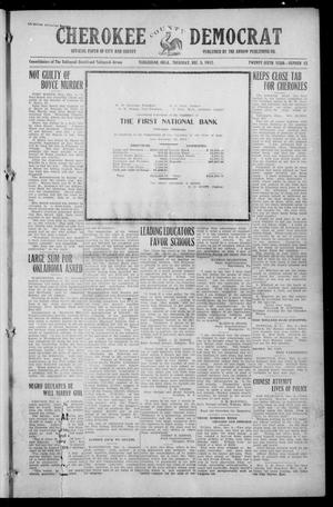 Primary view of object titled 'Cherokee County Democrat (Tahlequah, Okla.), Vol. 26, No. 12, Ed. 1 Thursday, December 5, 1912'.