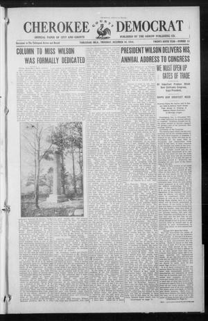 Primary view of object titled 'Cherokee County Democrat (Tahlequah, Okla.), Vol. 29, No. 13, Ed. 1 Thursday, December 10, 1914'.